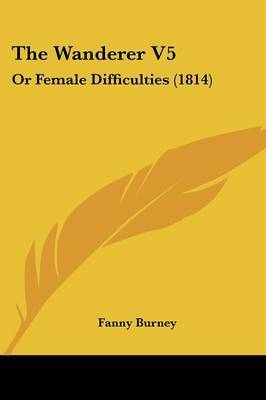 The Wanderer V5: Or Female Difficulties (1814) by Frances Burney image