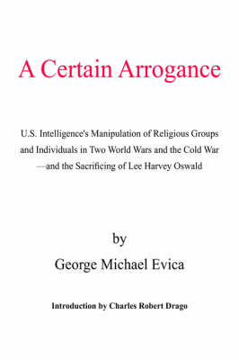 A Certain Arrogance by George Michael Evica