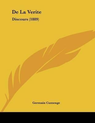 de La Verite: Discours (1889) by Germain Cumenge