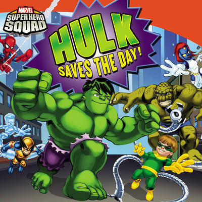 Super Hero Squad: Hulk Saves the Day! by Chris Strathearn image