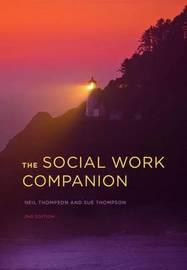 The Social Work Companion by Neil Thompson