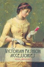 Victorian Fashion Accessories by Ariel Beaujot