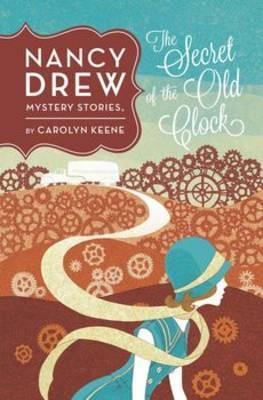 Nancy Drew: The Secret of the Old Clock: Book One by Carolyn Keene