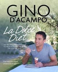 La Dolce Vita Diet by Gino D'Acampo