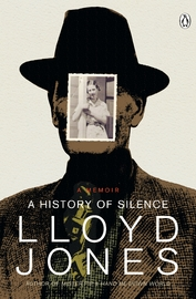 A History of Silence: A Memoir by Lloyd Jones