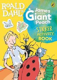 Roald Dahl's James and the Giant Peach Sticker Activity Book by Roald Dahl