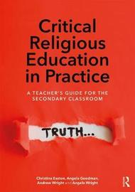Critical Religious Education in Practice by Andrew Wright