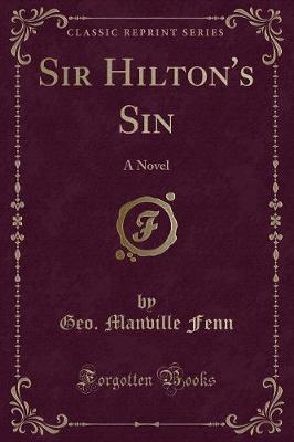 Sir Hilton's Sin by Geo Manville Fenn