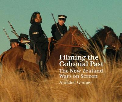 Filming the Colonial Past by Annabel Cooper