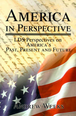 America in Perspective: LDS Perspectives on America's Past, Present and Future by Andrew S. Weeks image