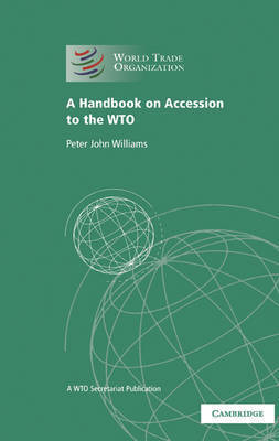 A Handbook on Accession to the WTO by World Trade Organization