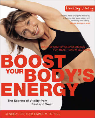 Boost Your Body's Energy: The Secrets of Vitality from East to West