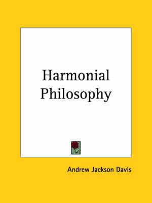 Harmonial Philosophy by Andrew Jackson Davis