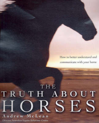 The Truth about Horses by Andrew McLean