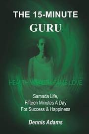 The 15-minute Guru by Dennis Adams image