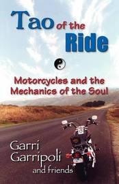 Tao of the Ride by Garripoli