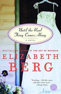 Until The Real Thing Comes Along by Elizabeth Berg image