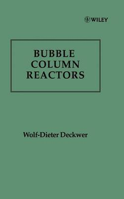 Bubble Column Reactions by Wolf-Dieter Deckwer
