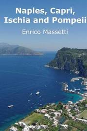 Naples, Capri, Ischia and Pompeii by Enrico Massetti