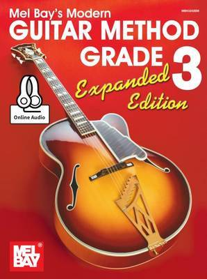 Modern Guitar Method Grade 3, Expanded Edition by William Bay