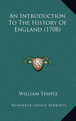 An Introduction to the History of England (1708) by William Temple