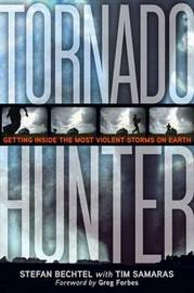 Tornado Hunter by Tim Samaras