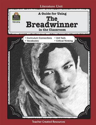 A Guide for Using the Breadwinner in the Classroom by Melissa Hart