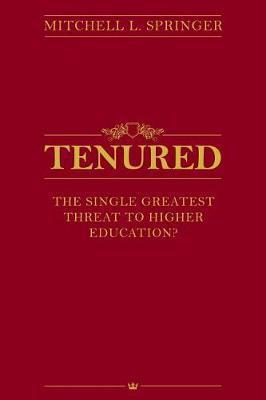 Tenured by Mitchell L. Springer