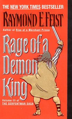 Rage of a Demon King (Serpentwar Saga #3) by Raymond E Feist