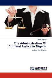 The Administration of Criminal Justice in Nigeria by ADEFI OLONG