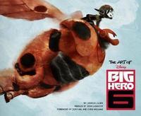 The Art of Big Hero 6 by Jessica Julius