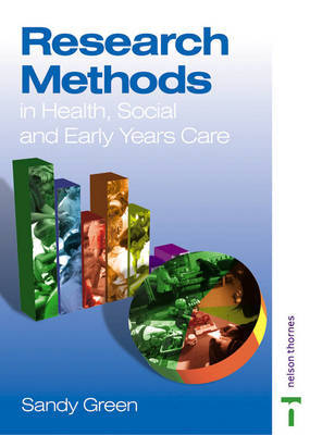 Research Methods in Health, Social and Early Years Care by Sandy Green image