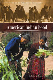 American Indian Food by Linda Murray Berzok