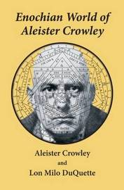 Enochian World of Aleister Crowley by Aleister Crowley