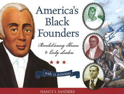 America's Black Founders by Nancy , I. Sanders