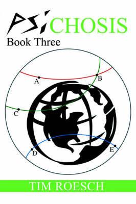 Psichosis: Book Three by Tim Roesch