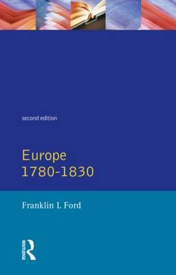 Europe 1780 - 1830 by Franklin L Ford