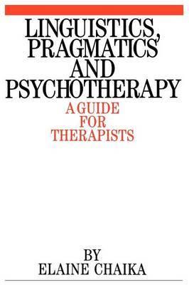 Linguistics, Pragmatics and Psychotherapy by Elaine Chaika