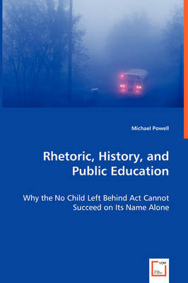 Rhetoric, History, and Public Education by Michael Powell image