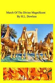 March of the Divine Magnificent by H.L. Dowless