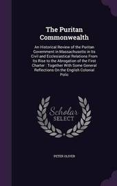 The Puritan Commonwealth by Peter Oliver
