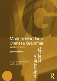 Modern Mandarin Chinese Grammar Workbook by Claudia Ross