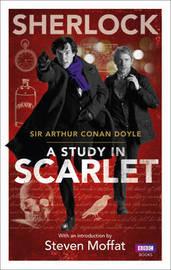 Sherlock: A Study in Scarlet by Arthur Conan Doyle