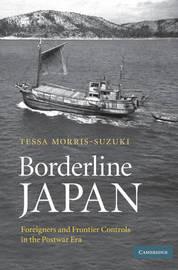 Borderline Japan by Tessa Morris-Suzuki