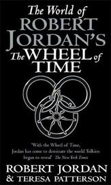 "The World of Robert Jordan's ""Wheel of Time"" by Robert Jordan image"