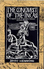 Conquest of the Incas by John Hemming image