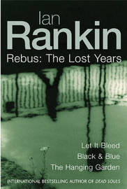 Ian Rankin: Three Great Novels: The Lost Years by Ian Rankin image
