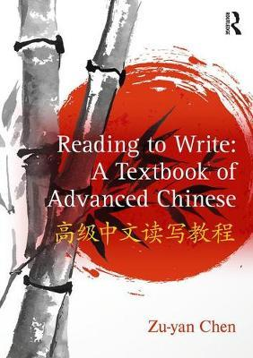 Reading to Write: A Textbook of Advanced Chinese by Zu-yan Chen image