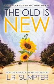 The Old is New by L R Sumpter