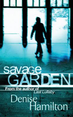 Savage Garden by Denise Hamilton image